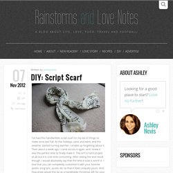 DIY: Script Scarf - Rainstorms and Love Notes