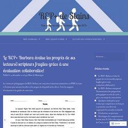 Le REP+ Barbara évalue les progrès de ses lecteurs&scripteurs fragiles grâce à une évaluation collaborative! – REP+ de Stains
