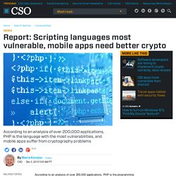 Report: Scripting languages most vulnerable, mobile apps need better crypto