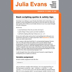 Bash scripting quirks & safety tips - Julia Evans