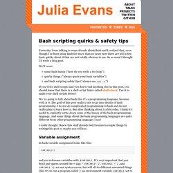 Bash scripting quirks & safety tips - Julia Evans