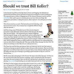 Should we trust Bill Keller?