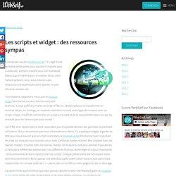 Les scripts et widget : des ressources sympas