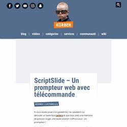 ScriptSlide – Un prompteur web avec télécommande
