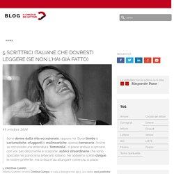 5 SCRITTRICI ITALIANE CHE DOVRESTI LEGGERE (SE NON L'HAI GIÀ FATTO) - Circolo dei Lettori