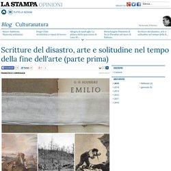Scritture del disastro, arte e solitudine nel tempo della fine dell'arte (parte prima)