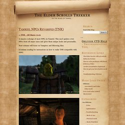 The Elder Scrolls Trekker: Tamriel NPCs Revamped (TNR) Archives