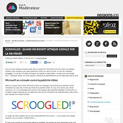 Scroogled : quand Microsoft attaque Google sur la vie privée