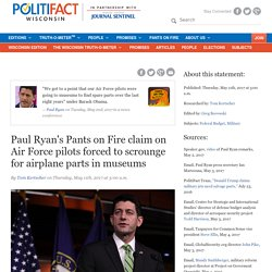 Paul Ryan's Pants on Fire claim on Air Force pilots forced to scrounge for airplane parts in museums