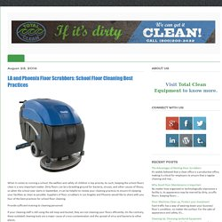 LA and Phoenix Floor Scrubbers: School Floor Cleaning Best Practices