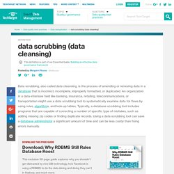 What is data scrubbing (data cleansing)? - Definition from WhatIs.com