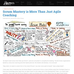 Scrum Mastery is more than just Agile coaching