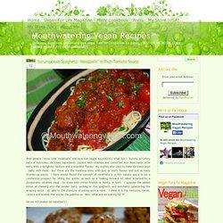 Scrumptious Spaghetti 'Meatballs' in Rich Tomato Sauce - Mouthwatering Vegan Recipes