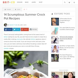 14 Scrumptious Summer Crock Pot Recipes