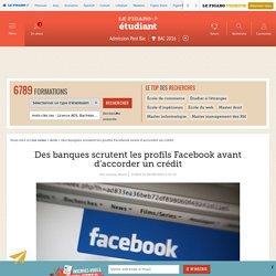 Des banques scrutent les profils Facebook avant d'accorder un crédit