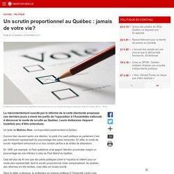 Un scrutin proportionnel au Québec : jamais de votre vie?