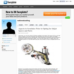 Aspects to Scrutinize Prior to Opting for Inkjet Spares and Parts by nationalcoding
