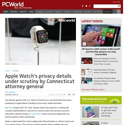 Apple Watch's privacy details under scrutiny by Connecticut attorney general