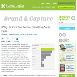 8 Ways to Sculpt Your Personal Brand Using Social Media