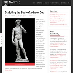 Sculpting the Body of a Greek God - The Man The Myth