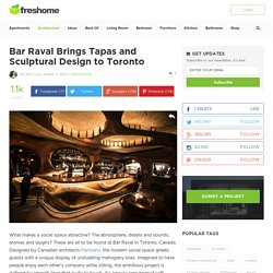 Bar Raval Brings Tapas and Sculptural Design to Toronto - Freshome.com