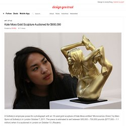 Kate Moss Gold Sculpture Auctioned for $900,000