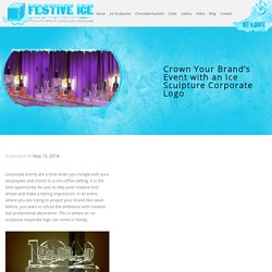 Crown Your Brand's Event with an Ice Sculpture Corporate Logo