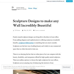 Sculpture Designs to make any Wall Incredibly Beautiful – Di Emme