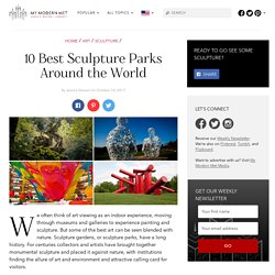 Top 10 Sculpture Parks Around the World to View Public Sculpture