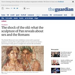 The shock of the old: what the sculpture of Pan reveals about sex and the Romans