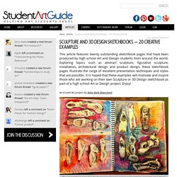 Sculpture and 3D Design Sketchbooks – 20 Creative examples