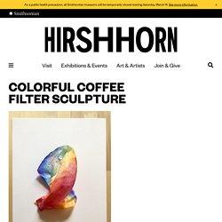 Colorful coffee filter sculpture - Hirshhorn Museum and Sculpture Garden