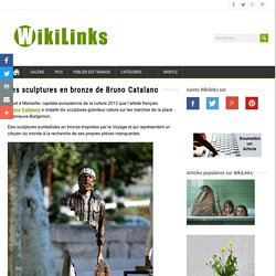 Les sculptures en bronze de Bruno Catalano