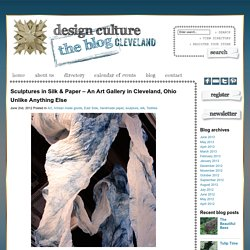 DESIGN CULTURE | The blog Cleveland | Sculpture papier de soie