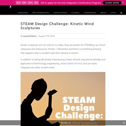 STEAM Design Challenge: Kinetic Wind Sculptures