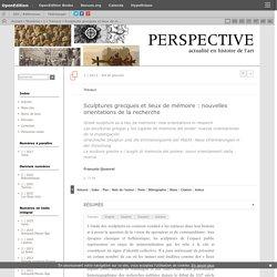 Sculptures grecques et lieux de mémoire: nouvelles orientations de la recherche