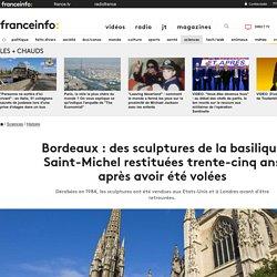 Bordeaux : des sculptures de la basilique Saint-Michel restituées trente-cinq ans après avoir été volées