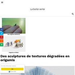 Des sculptures de textures dégradées en origamis