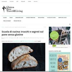 Scuola di cucina: segreti del pane - Gluten Free Travel & Living