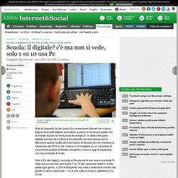 Scuola: il digitale? c'è ma non si vede, solo 1 su 10 usa Pc - Internet e Social