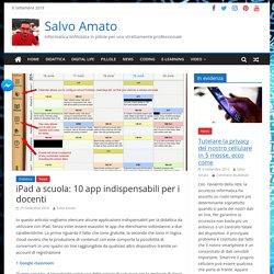 iPad a scuola: 10 app indispensabili per i docenti - Salvo Amato