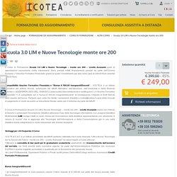 Scuola 3.0 LIM e Nuove Tecnologie monte ore 200 - Icotea