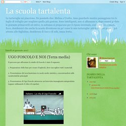 UGO FOSCOLO E NOI (Terza media)