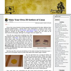 Scurvy Jake's Pirate Blog » Make Your Own 3D Settlers of Catan