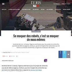 Se moquer des robots, c'est se moquer de nous-mêmes
