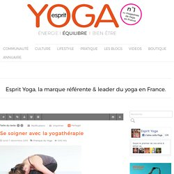Se soigner avec la yogathérapie