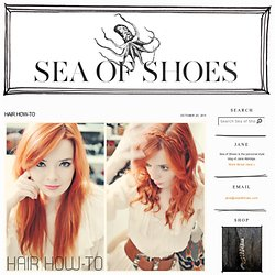 Sea of Shoes: HAIR HOW-TO