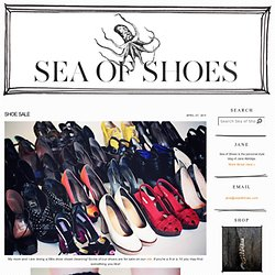 Sea of Shoes: SHOE SALE