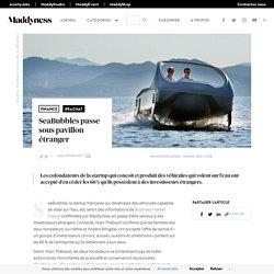 SeaBubbles passe sous pavillon étranger - Maddyness - Le Magazine des Startups Françaises