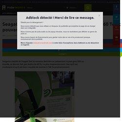 Seagate présente le plus gros SSD du monde, 60 To et pouvant monter à 100 To !